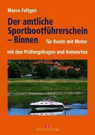 Feltgen, Der amtliche Sportbootführerschein Binne - Für Boote mi